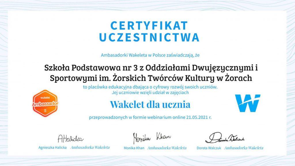 """Certyfikat uczestnictwa w zajęciach """"Wakelet dla ucznia"""""""