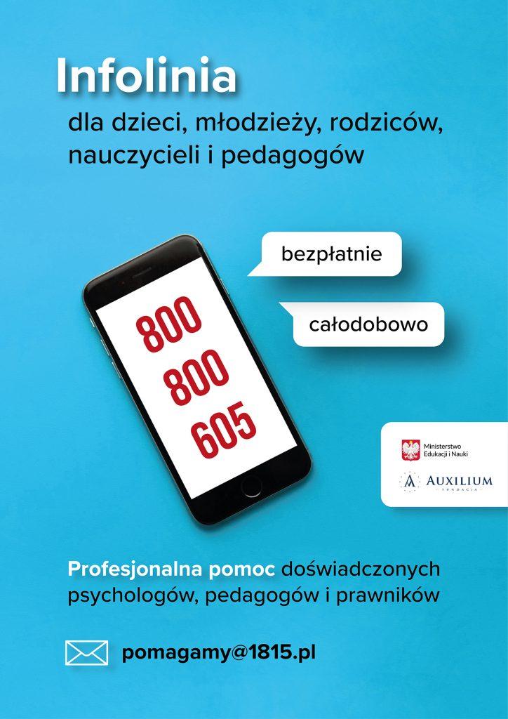 infolinia dla dzieci, młodzieży, rodziców i opiekunów oraz nauczycieli jest bezpłatna i całodobowa numer telefonu 800 800 605
